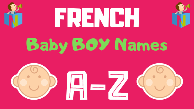 French Baby Boy Names | 3000+ Names Available - NamesLook