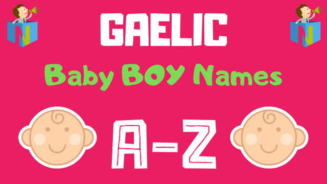 Gaelic Baby Boy Names | 400+ Names Available - NamesLook