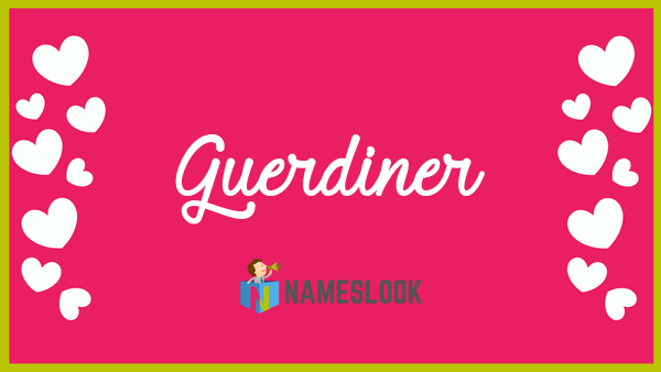 Guerdiner Meaning, Pronunciation, Origin and Numerology