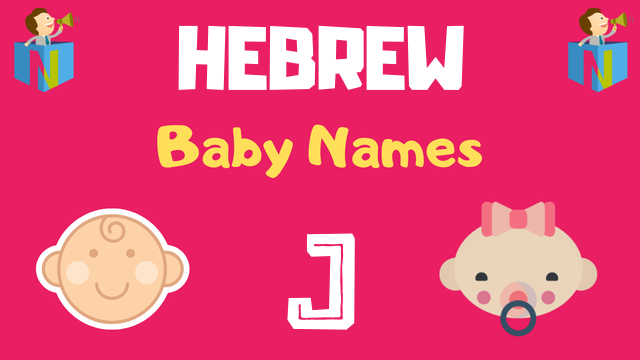 Hebrew Baby names starting with J - NamesLook