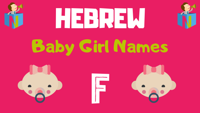 Hebrew Baby Girl names starting with F - NamesLook