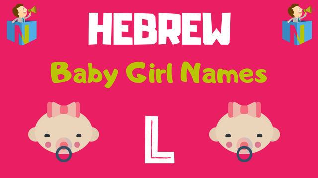 Hebrew Baby Girl names starting with L - NamesLook