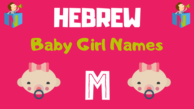 Hebrew Baby Girl names starting with M - NamesLook