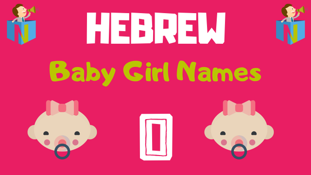 Hebrew Baby Girl names starting with O - NamesLook