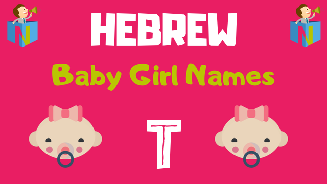 Hebrew Baby Girl names starting with T - NamesLook