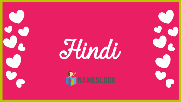 Hindi Meaning, Pronunciation, Origin and Numerology - NamesLook