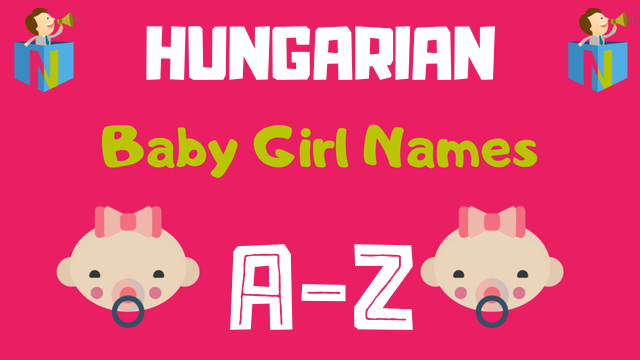 Hungarian Baby Girl Names | 34 Names Available - NamesLook