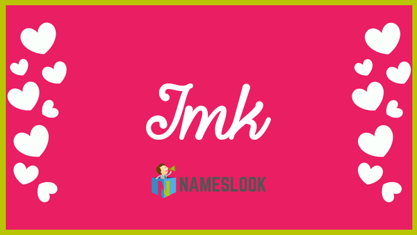 Imk Meaning, Pronunciation, Origin and Numerology - NamesLook