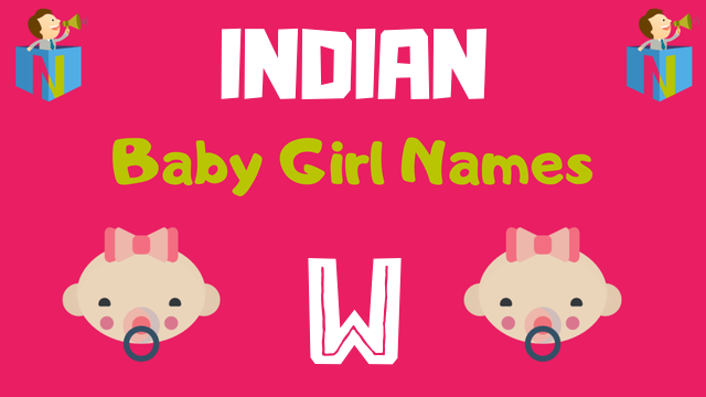 Indian Baby Girl names starting with W - NamesLook