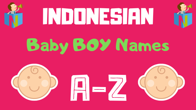 Indonesian Baby Boy Names | 91 Names Available - NamesLook
