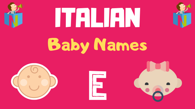 Italian Baby names starting with E - NamesLook