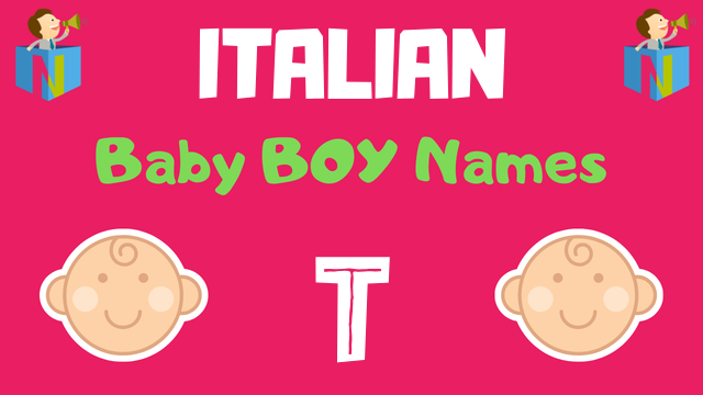 Italian Baby Boy Names Starting With T Nameslook
