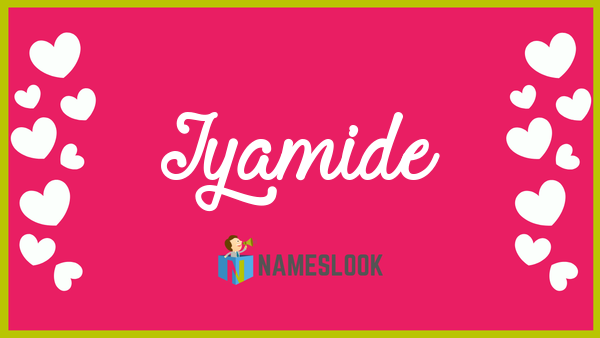 Iyamide Meaning, Pronunciation, Origin and Numerology - NamesLook