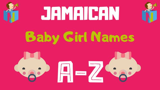 Jamaican Baby Girl Names | 400+ Names Available - NamesLook