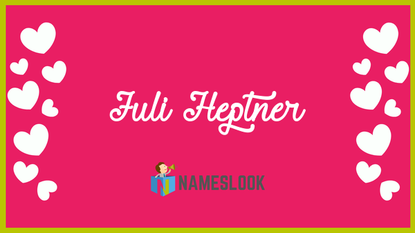 Juli Heptner Meaning Pronunciation Origin And Numerology Nameslook