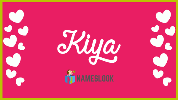 Kiya Meaning, Pronunciation, Origin and Numerology - NamesLook