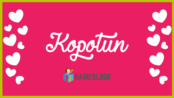 Kopotun Meaning, Pronunciation, Origin and Numerology