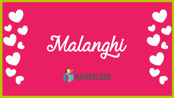 Malanghi Meaning Pronunciation Origin And Numerology Nameslook
