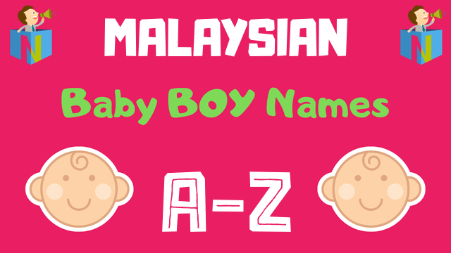 Malaysian Baby Boy Names | 100+ Names Available - NamesLook