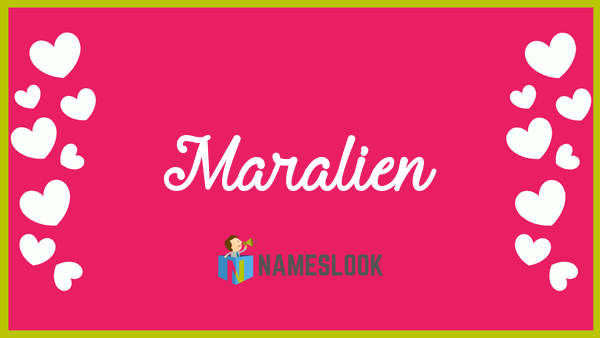 Maralien Meaning, Pronunciation, Origin and Numerology