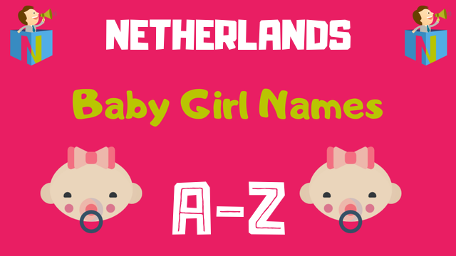 Netherlands Baby Girl Names | 100+ Names Available - NamesLook