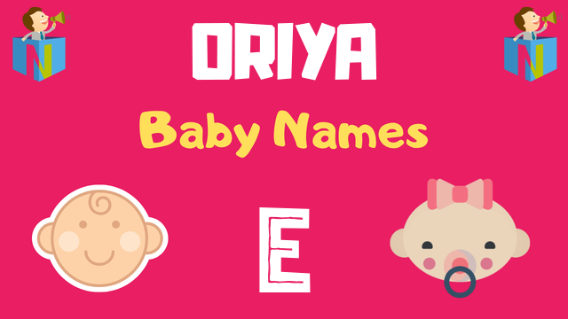 Oriya Baby names starting with E - NamesLook