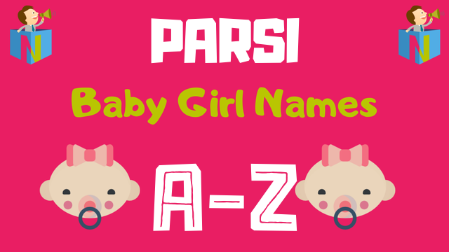 Parsi Baby Girl Names | 200+ Names Available - NamesLook