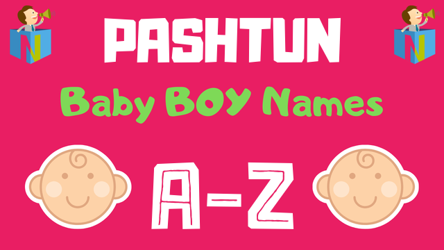 Pashtun Baby Boy Names | 300+ Names Available - NamesLook
