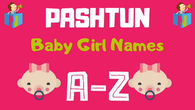 Pashtun Baby Girl Names | 100+ Names Available - NamesLook