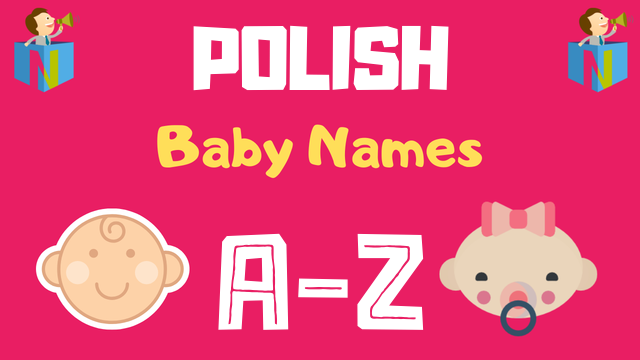 Polish Baby Names | 700+ Names Available - NamesLook