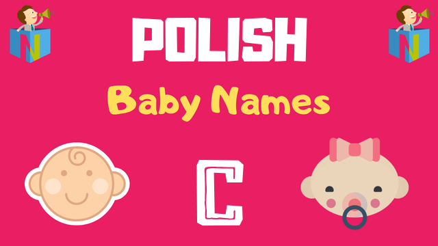 Polish Baby names starting with C - NamesLook