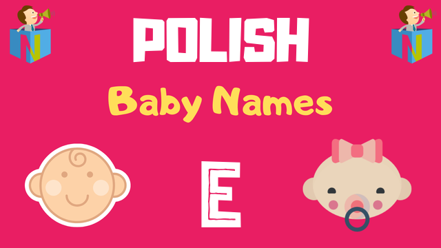 Polish Baby names starting with E - NamesLook