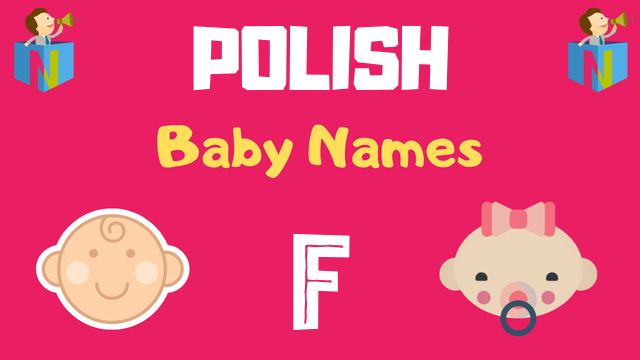 Polish Baby names starting with F - NamesLook