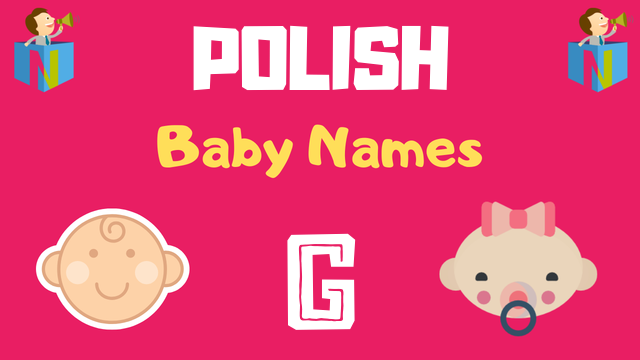Polish Baby names starting with G - NamesLook