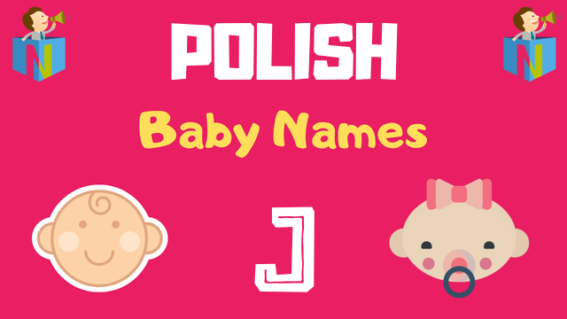 Polish Baby names starting with J - NamesLook