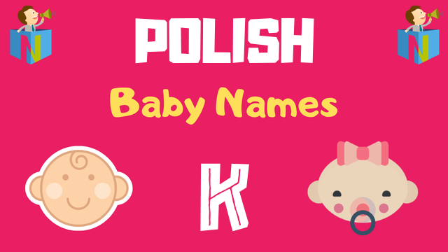 Polish Baby names starting with K - NamesLook