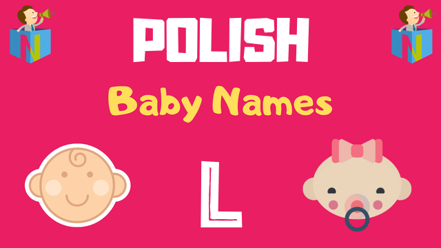 Polish Baby names starting with L - NamesLook