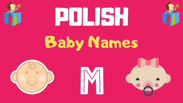Polish Baby names starting with M - NamesLook