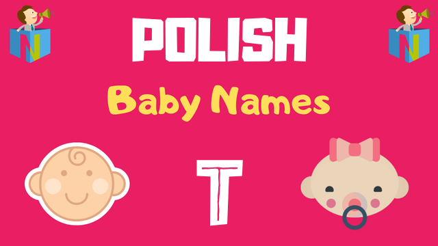 Polish Baby names starting with T - NamesLook