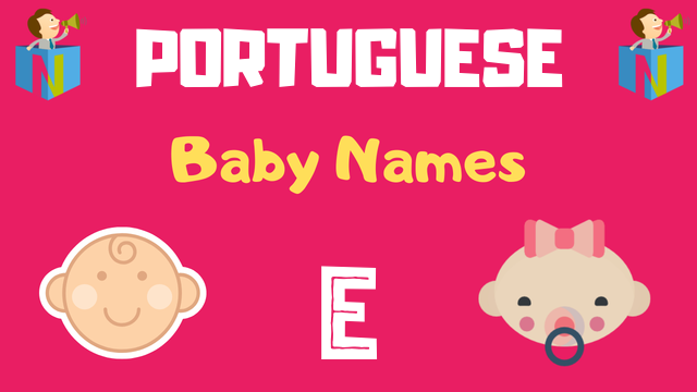 Portuguese Baby names starting with E - NamesLook