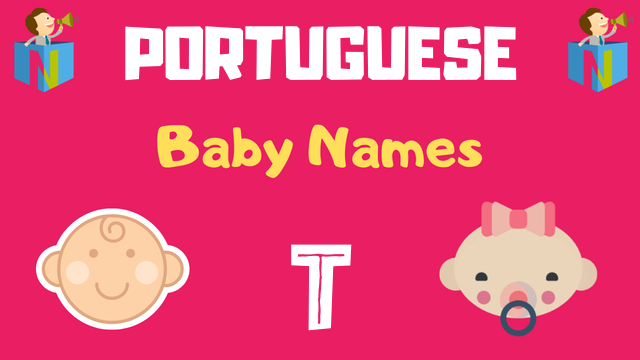 Portuguese Baby names starting with T - NamesLook