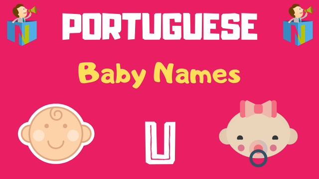 Portuguese Baby names starting with U - NamesLook