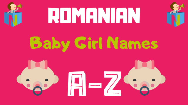 Romanian Baby Girl Names | 100+ Names Available - NamesLook