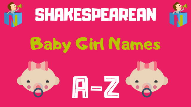 Shakespearean Baby Girl Names | 47 Names Available - NamesLook