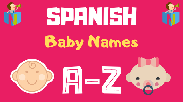 Spanish Baby Names | 800+ Names Available - NamesLook