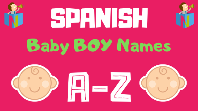Spanish Baby Boy Names | 300+ Names Available - NamesLook