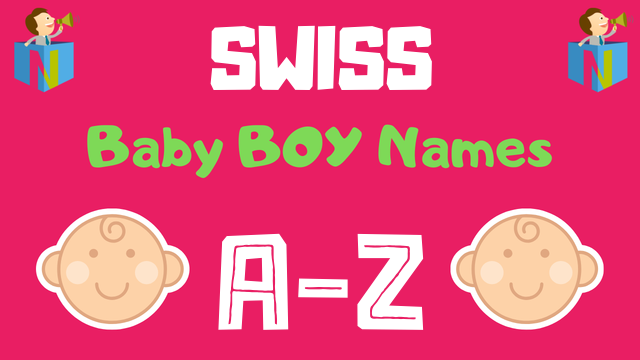 Swiss Baby Boy Names | 300+ Names Available - NamesLook