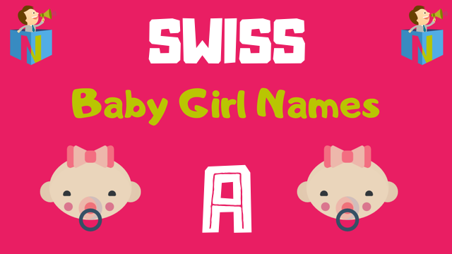 Swiss Baby Girl names starting with A - NamesLook