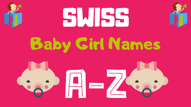Swiss Baby Girl Names | 100+ Names Available - NamesLook