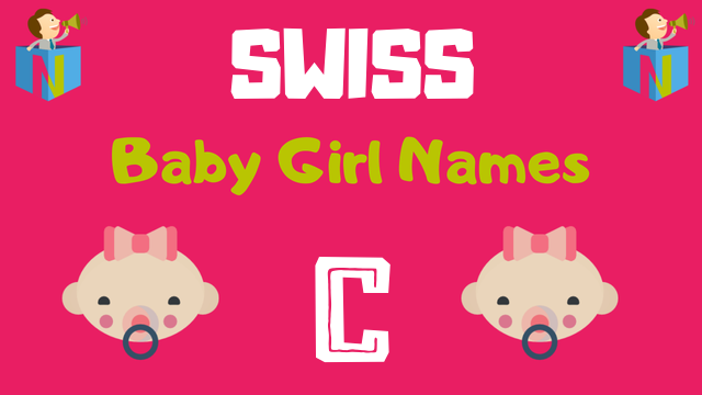 Swiss Baby Girl names starting with C - NamesLook